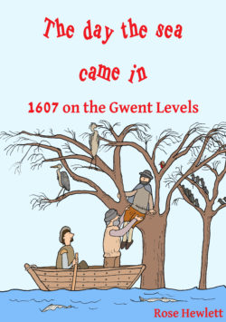 Book - The day the sea came in: 1607 on the Gwent Levels
