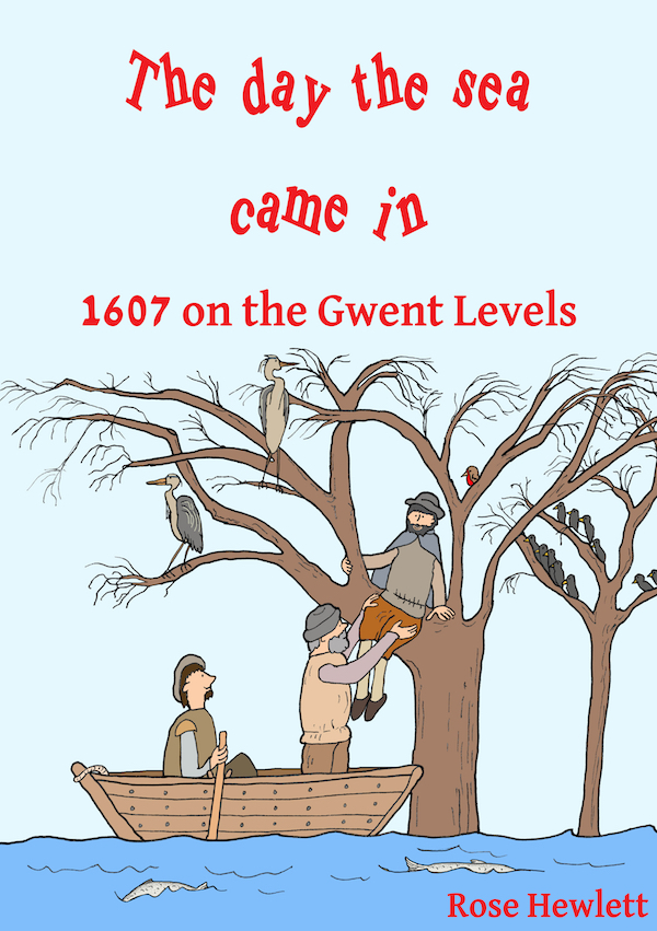 The day the sea came in: 1607 on the Gwent Levels